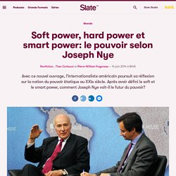 Soft power, hard power et smart power: le pouvoir selon Joseph Nye