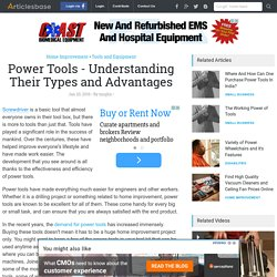 Power Tools - Understanding Their Types and Advantages