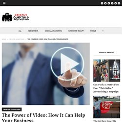 The Power of Video: How It Can Help Your Business