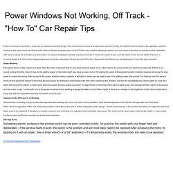"Power Windows Not Working, Off Track - ""How To"" Car Repair Tips"