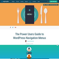 The Power Users Guide to WordPress Navigation Menus