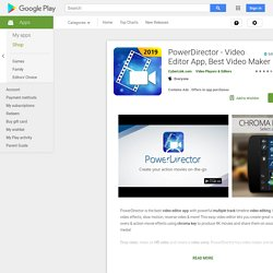 ♥♥ PowerDirector – Éditeur Vidéo – Applications sur Google Play