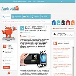 PowerDirector : comment monter ses vidéos comme un professionnel Android MT
