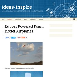 Rubber Powered Foam Model Airplanes