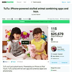 TuTu: iPhone-powered stuffed animal combining apps and toys. by Jason Warren