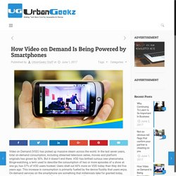 How Video on Demand Is Being Powered by Smartphones - UrbanGeekz