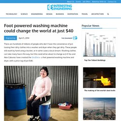Foot powered washing machine could change the world at just $40