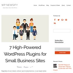 7 High-Powered WordPress Plugins for Small Business Sites