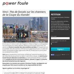 PowerFoule - Vinci : Pas de forçats sur les chantiers de la Coupe du monde!