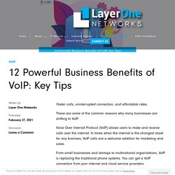 12 Powerful Business Benefits of VoIP: Key Tips