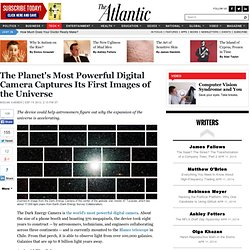 The Planet's Most Powerful Digital Camera Captures Its First Images of the Universe - Megan Garber