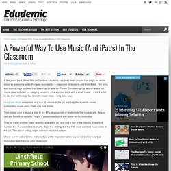 A Powerful Way To Use Music (And iPads) In The Classroom