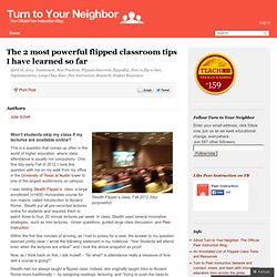 The 2 most powerful flipped classroom tips I have learned so far