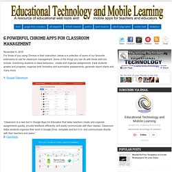 Educational Technology and Mobile Learning: 6 Powerful Chrome Apps for Classroom Management