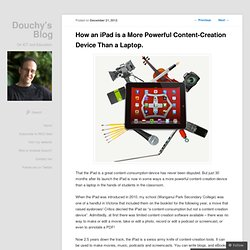 How an iPad is a More Powerful Content-Creation Device Than a Laptop. « Douchy's Blog