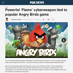 Powerful 'Flame' cyberweapon tied to popular Angry Birds game