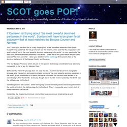 """SCOT goes POP!: If Cameron isn't lying about """"the most powerful devolved parliament in the world"""", Scotland will have to be given fiscal autonomy that at least matches the Basque Country and Navarre"""