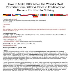 How to Make CDS Water, the World's Most Powerful Germ Killer & Disease Eradicator at Home ~ For Next to Nothing (March 15, 2013)