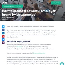 How to create a powerful employer brand [with examples]