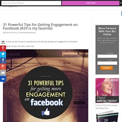 31 Powerful Tips for Getting Engagement on Facebook (#29 is my favorite) - Kamila Gornia