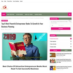 Top 8 Most Powerful Entrepreneur Books To Growth In Your Business Planning