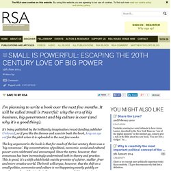Small is Powerful: Escaping the 20th century love of big power