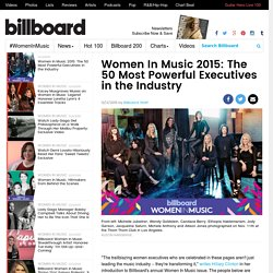 Women In Music 2015: The 50 Most Powerful Executives in the Industry