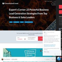 Expert's Corner: 23 Powerful Business Lead Generation Strategies From Top Business & Sales Leaders