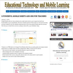 Educational Technology and Mobile Learning: 11 Powerful Google Sheets Add-ons for Teachers