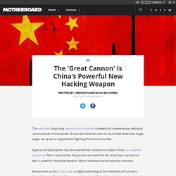 The 'Great Cannon' Is China's Powerful New Hacking Weapon