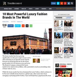 10 Most Powerful Luxury Fashion Brands In The World