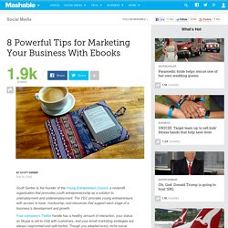 8 Powerful Tips for Marketing Your Business With Ebooks