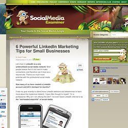 6 Powerful LinkedIn Marketing Tips for Small Businesses