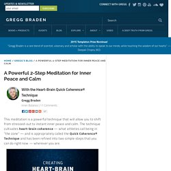 A Powerful 2-Step Meditation for Inner Peace and Calm Gregg Braden