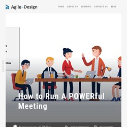 How to Run A POWERful Meeting - Agile by Design Inc.