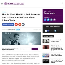 This Is What The Rich And Powerful Don't Want You To Know About Nikola Tesla - Higher Perspectives
