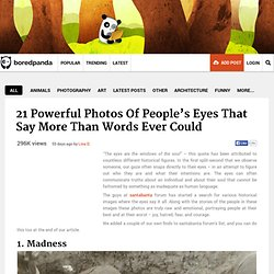 21 Powerful Photos Of People's Eyes That Say More Than Words Ever Could