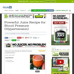 Powerful Juice Recipe for Blood Pressure (Hypertension)