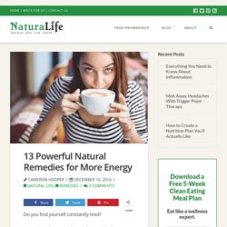 13 Powerful Natural Remedies for More Energy - Naturalife
