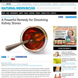 Natural News Blogs A Powerful Remedy for Dissolving Kidney Stones