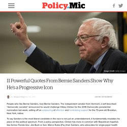 11 Powerful Quotes From Bernie Sanders Show Why He's a Progressive Icon