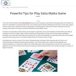 Powerful Tips for Play Satta Matka Game - Satta Results