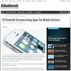 10 Powerful Screencasting Apps For Mobile Devices