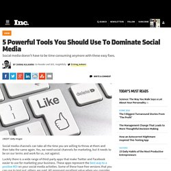 5 Powerful Tools You Should Use To Dominate Social Media