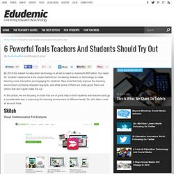 6 Powerful Tools Teachers And Students Should Try Out