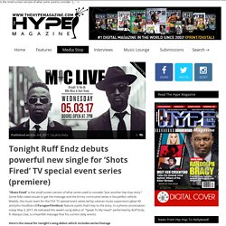 Tonight Ruff Endz debuts powerful new single for 'Shots Fired' TV special event series (premiere) – TheHypeMagazine