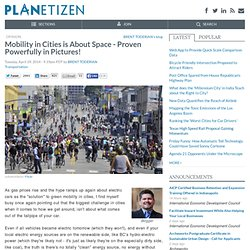 Mobility in Cities is About Space - Proven Powerfully in Pictures!