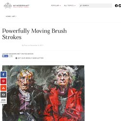 Powerfully Moving Brush Strokes