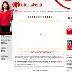 GLORIA FELDT | courageous leadership, powered women, heartfeldt politics
