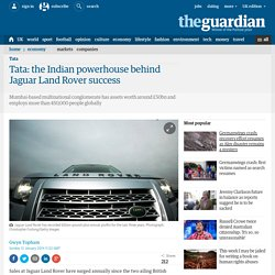 Tata: the Indian powerhouse behind Jaguar Land Rover success